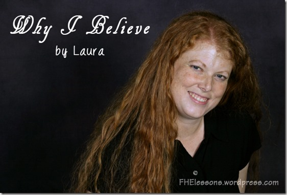 Why I Believe by Laura