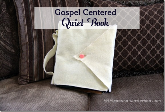 A Gospel Centered Quiet Book to help your children learn during church