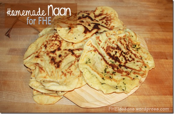 homemade naan for FHE treats