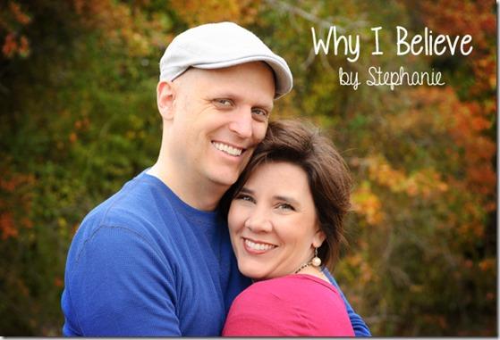 Why I Believe by Stephanie