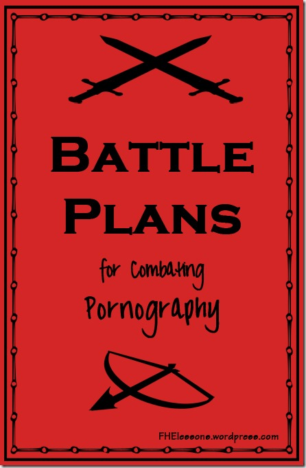 Battle Plans for Combating Pornography FHE