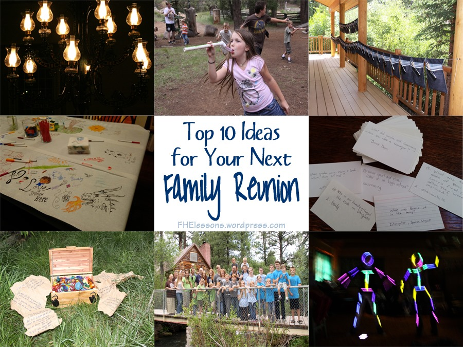 top 10 family reunion ideas family home evening lessons